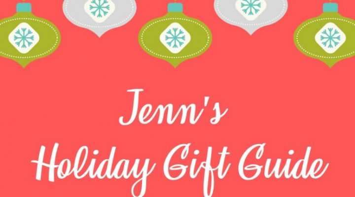 Jenn's Holiday Gift Guide
