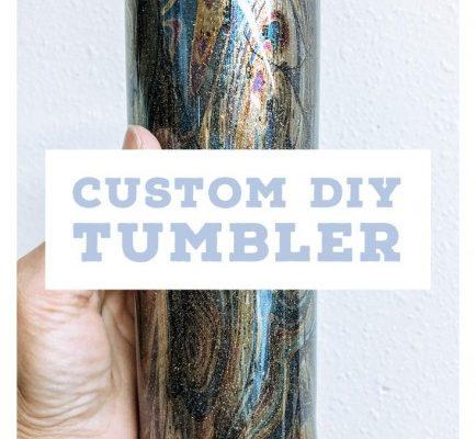 Custom DIY Tumbler